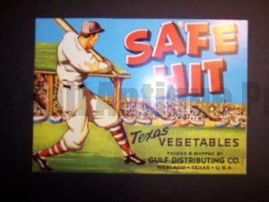"Old fruit crate label Safe Hit Baseball @ 5x*"" $25."