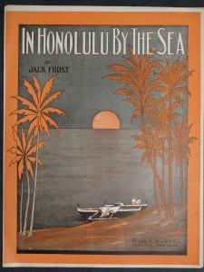 In Honolulu By The Sea, 1915.