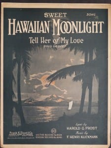 Sweet Hawaiian Moonlight, 1918.