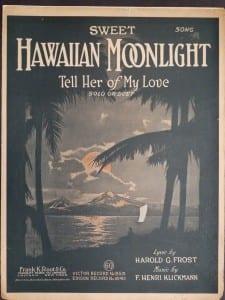 Sweet Hawaiian Moonlight, 1918.