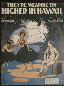 They're Wearing 'Em Higher In Hawaii, 1916.